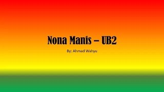 Nona Manis – UB2  Full Lyrics