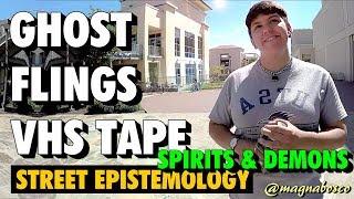 Street Epistemology: Tetra   Spirits & Demons (Ghost Flings VHS Tape)