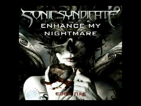 Sonic Syndicate - Enhance My Nightmare