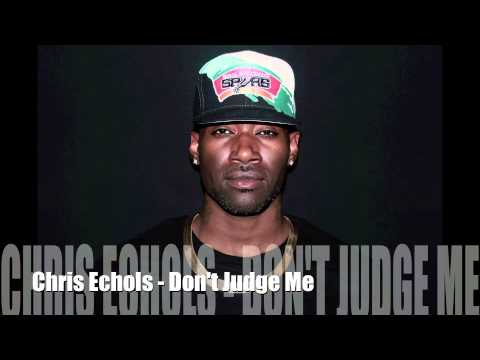 Chris Echols - Don't Judge Me (chris Brown Cover) video