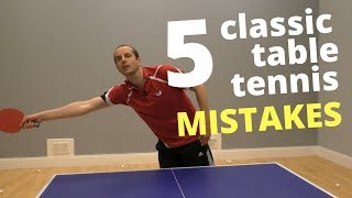 5 classic table tennis MISTAKES (and how to fix them)