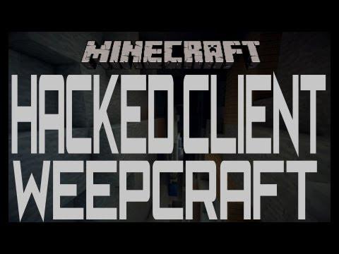 Minecraft: Hacked Client 1.5.2 WeepCraft + Download