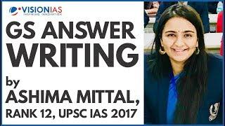 GS Answer Writing by Ashima Mittal, Rank 12, UPSC IAS 2017