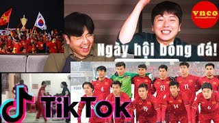 Cảm xúc của người Hàn khi xem Tik tok Bóng đá Việt Nam