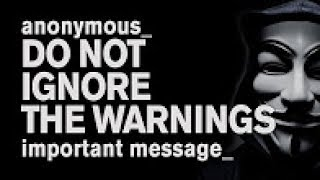 Anonymous - How Can Anyone Ignore These Warnings?