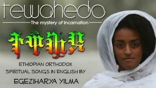 Ethiopian Orthodox Tewahedo Church Spiritual Songs in English.