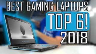 Top Best 6 Gaming Laptops 2018!