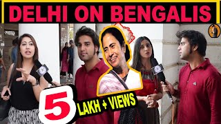 WHAT DELHI YOUTH SAY ABOUT IT // BENGAL N BENGALI PEOPLE // MADNESS WITH MANISH