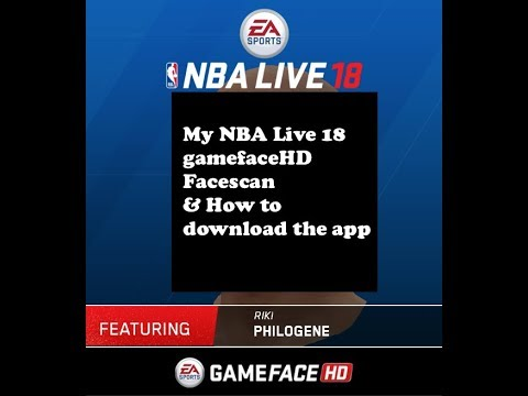 My NBA LIVE 18 Gameface HD FaceScan & How To Download The App thumbnail