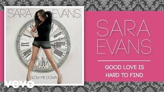 Sara Evans - Good Love Is Hard to Find