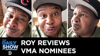 Roy Reviews the 2019 VMA Nominees | The Daily Show
