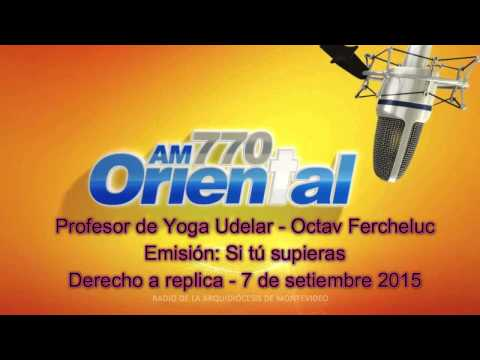 Instructor Yoga Octav Fercheluc - Derecho a replica por la Radio Oriental AM770, Montevideo