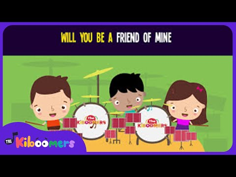 Will You Be a Friend of Mine Song for Kids | Best Friendship Songs for Children | The Kiboomers