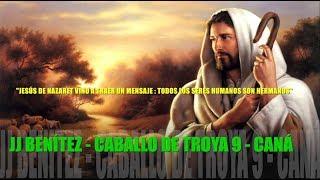JJ BENITEZ - Caballo de Troya 9 - Jesus de Nazaret vino a traer mensajes
