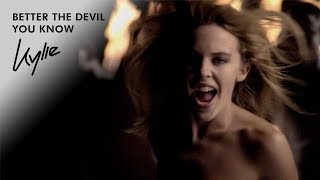 Watch Kylie Minogue Better The Devil You Know video