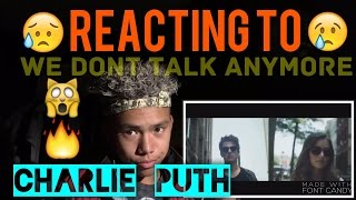Charlie Puth- We Don't Talk Anymore ( feat. Selena Gomez ) [Official Video] REACTION!!!