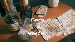 Zanotti - Moving 2 Hot (Music Video) [Shot By HollyWood Ju]