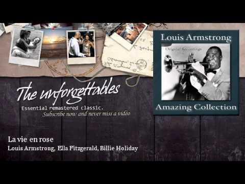 Louis Armstrong, Ella Fitzgerald, Billie Holiday - La vie en rose