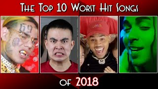 The Top 10 Worst Hit Songs of 2018