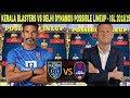 KERALA BLASTERS VS DELHI DYNAMOS - POSSIBLE PLAYING Xl - ISL 2018/19