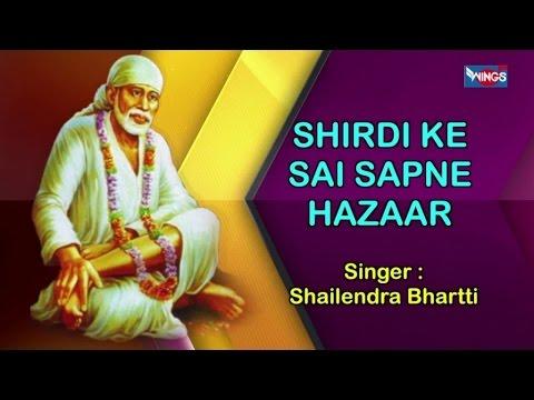 New Sai baba songs   Shirdi Ke Sai Sapne Hazaar   New Sai Baba Bhajan By Shailendra Bhartti
