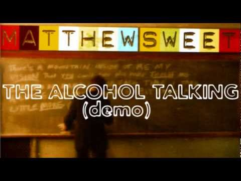 Matthew Sweet - The Alcohol Talking