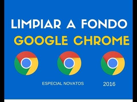 Cómo limpiar, acelerar y optimizar Google Chrome