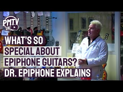 What's so special about Epiphone Guitars? Dr. Epiphone explains.........Nevada Music UK