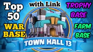 Top 50 (Town Hall 13) TH13 War Base with link | TH13 Trophy Base | TH13 Farm Base | Clash of Clans