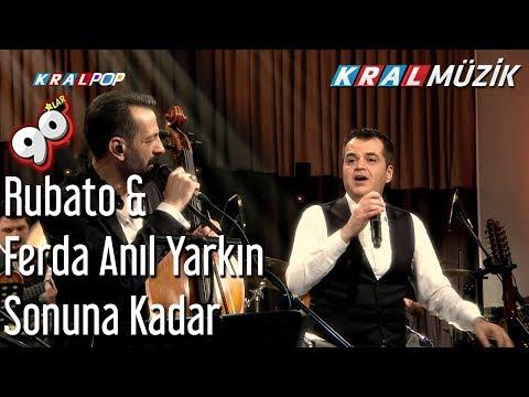 Sonuna Kadar - Rubato & Ferda Anıl Yarkın