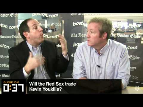 Globe 10.0: Should the Sox trade Kevin Youkilis?