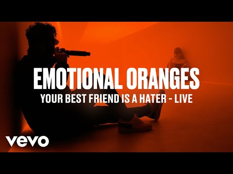Emotional Oranges - Your Best Friend Is A Hater (Live | Vevo DSCVR)