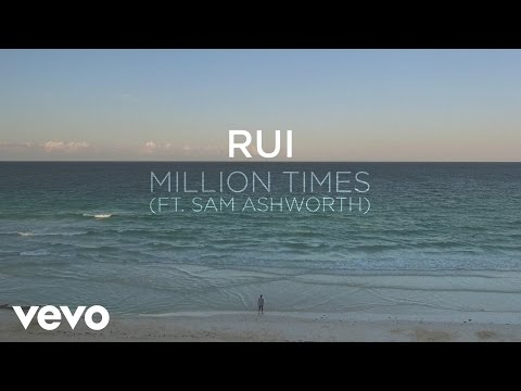Rui - Million Times ft. Sam Ashworth