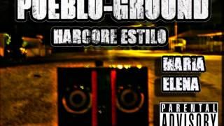 download lagu Hip Hop Maria Elena Pueblo Ground Harcore Estilo gratis