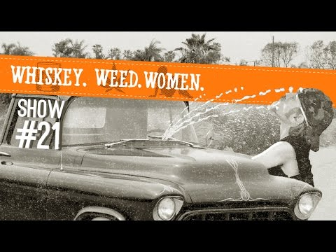 (#21) WHISKEY. WEED. WOMEN. with Steve Jessup (Whiskey Wipers...