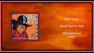 Watch Eddy Raven Thank God For Kids video