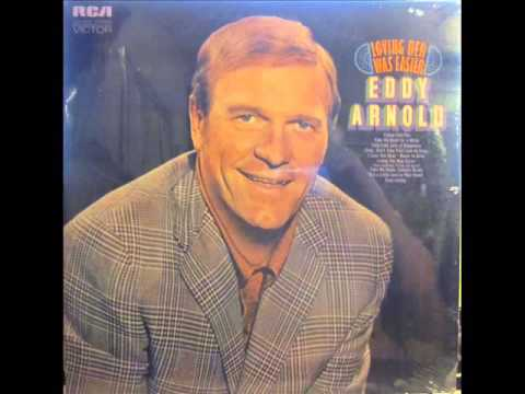 Eddy Arnold - Loving Her Was Easier