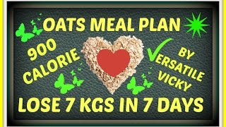 HOW TO LOSE WEIGHT FAST - 7 Kgs / 7kg in 7 days / 15kg in 15 days / OATS MEAL PLAN