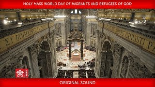 Pope Francis Holy Mass on World Day of Migrants and Refugees 2018-01-14