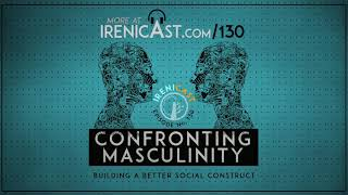 Confronting Masculinity - Building a Better Social Construction - 130