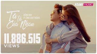 Video clip Ta Là Của Nhau | Đông Nhi ft. Ông Cao Thắng | Yeah1 Superstar (Official Music Video)