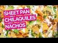Sheet Pan Chilaquiles Nachos