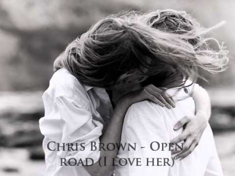 Chris Brown - Open Road (i Love Her) ♥ video