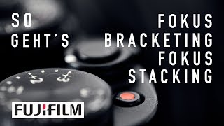 So geht's: Focus-Bracketing bzw. Focus-Stacking mit Fujifilm