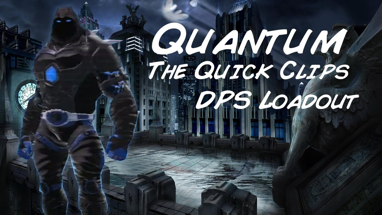 dcuo pve quantum dps loadout crazy clips loadout youtube