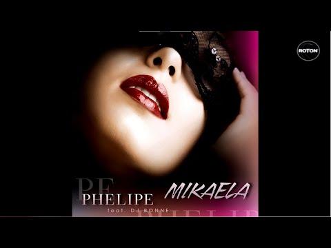 Phelipe feat. Dj Bonne - Mikaela