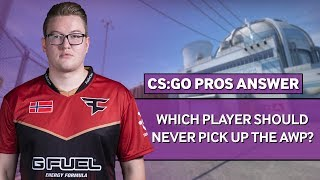 CS:GO Pros Answer: Which Player Should Never AWP?