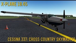 [X-Plane 10] Part 9- Cross Country Skymaster