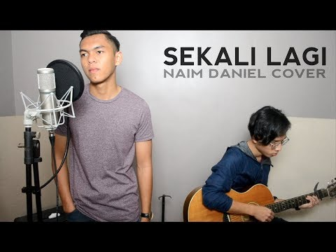 Sekali Lagi - Naim Daniel (Cover by Aqil Anauar)