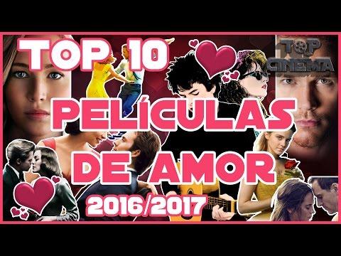 Top 10 Peliculas de Amor 2016 / 2017 | Top Cinema